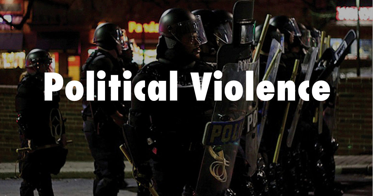 political violance Vpa addresses the problem of violence as defined in the world report on  violence and  and can be subdivided into social, political and economic  violence.